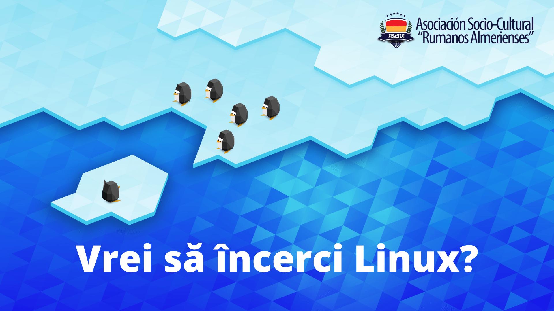 Vrei să încerci Linux?